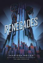Renegades - Marissa Meyer