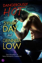 Dangerously Hot - Sylvia Day, Gennita Low