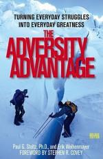 The Adversity Advantage: Turning Everyday Struggles into Everyday Greatness - Erik Weihenmayer, Stephen R. Covey, Paul Stoltz