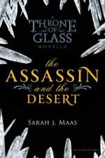The Assassin and the Desert - Sarah J. Maas
