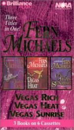 Fern Michaels Vegas Trilogy: Vegas Rich, Vegas Heat, Vegas Sunrise (Vegas Series) - Laural Merlington, Fern Michaels