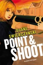 Point and Shoot - Duane Swierczynski