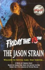 Friday the 13th: The Jason Strain - Christa Faust