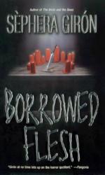 Borrowed Flesh - Sèphera Girón