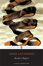 Brodie's Report - Jorge Luis Borges, Andrew Hurley