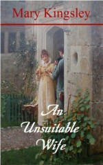 An Unsuitable Wife - Mary Kingsley