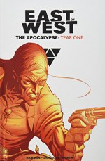 East of West The Apocalypse: Year One - Jonathan Hickman, Nick Dragotta, Nick Dragotta