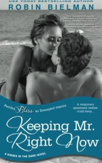 Keeping Mr. Right Now (a Kisses in the Sand novel) - Robin Bielman