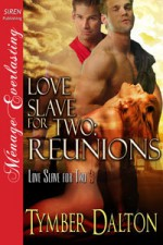 Love Slave for Two: Reunions - Tymber Dalton