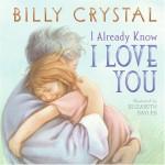 I Already Know I Love You - Billy Crystal, Elizabeth Sayles
