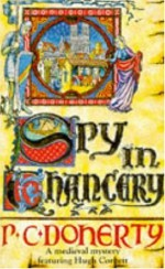 Spy in Chancery - Paul Doherty