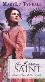 Raven Saint: (Charles Towne Belles) Paperback January 1, 2014 - MaryLu Tyndall