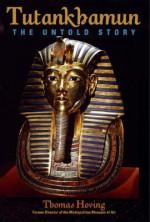 Tutankhamun: The Untold Story - Thomas Hoving