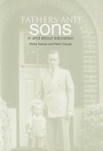 Fathers and Sons: In and about Education - Philip Garner