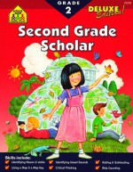 Second Grade Scholar (Scholar Series Workbooks) - School Zone Publishing Company, Sara Jo Schwartz