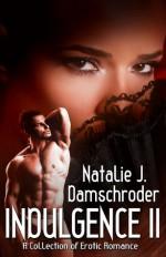 Indulgence II - Natalie J. Damschroder