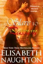 Slave to Passion - Elisabeth Naughton