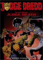 Judge Dredd: Featuring Judge Death - John Wagner, Brian Bolland