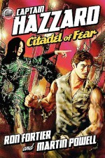 Captain Hazzard - Citadel of Fear - Ron Fortier, Martin Powell