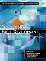 Professional Excel Development: The Definitive Guide to Developing Applications Using Microsoft Excel, VBA, and .Net - Rob Bovey, Stephen Bullen, Dennis Wallentin, John Green