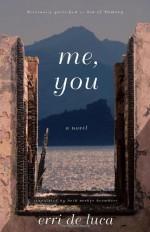 Me, You by Erri De Luca (1-Nov-2011) Paperback - Erri De Luca