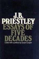 Essays of Five Decades - J.B. Priestley, Susan Cooper