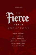 The Fierce Reads Anthology - Anna Banks, Leigh Bardugo, Jennifer Bosworth, Emmy Laybourne, Marissa Meyer