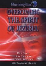 Overcoming the Spirit of Jezebel - Rick Joyner, Francis Frangipane