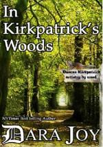 In Kirkpatrick's Woods - Dara Joy