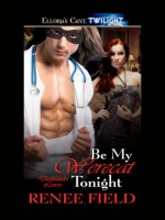 Be My Werecat Tonight (Darklander Lovers, Book Two) - Renee Field