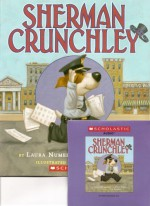 Sherman Crunchley Book and Audio CD Set (Paperback Book and Audio CD) - Laura Numeroff, Nate Evans, Tim Bowers, Blanca Camacho