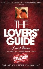 The Lovers' Guide - Laid Bare: The Art of Better Lovemaking - Dr. Andrew Stanway, Robert Page