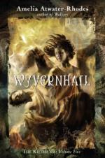 Wyvernhail - Amelia Atwater-Rhodes