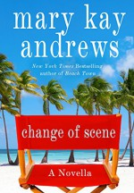 Change of Scene: A 100 Page Novella - Mary Kay Andrews