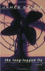 The Long-Legged Fly - James Sallis, Carol Lea Benjamin