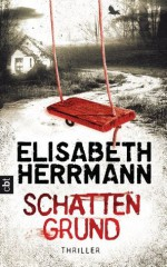 Schattengrund: Thriller (German Edition) - Elisabeth Herrmann
