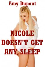 Nicole Doesn't Get Any Sleep: A Rough and Reluctant FFM Threesome Sex Erotica Story: Amy's Tits and Ass 2 - Amy Dupont