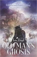 Old Man's Ghosts - Tom Lloyd