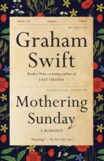Mothering Sunday: A Romance (Vintage International) - Graham Swift