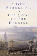 A God Strolling in the Cool of the Evening - Mário de Carvalho, Gregory Rabassa