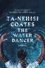 The Water Dancer - Ta-Nehisi Coates