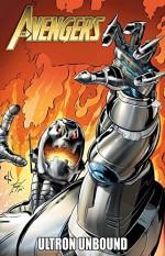 Avengers: Ultron Unbound - Kris Renkewitz, Manny Clark, Dann Thomas, Vince Russell, Bob Harras, Dave Ross, Roy Thomas