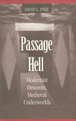 Passage Through Hell: Modernist Descents, Medieval Underworlds - David L. Pike