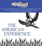 The American Experience: A Collection of Great American Stories - Ralph Cosham, Sean Pratt, Jack London, O. Henry, Kate Chopin, Stephen Crane, Sarah Orne Jewett, George Vafiadis, Edith Wharton, Mark Twain, Washington Irving, F. Scott Fitzgerald, Edgar Allan Poe