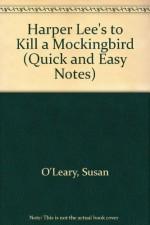 Harper Lee's To Kill A Mockingbird - Susan O'Leary, W. John Campbell