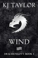 Wind (Drachengott, #1) - K.J. Taylor