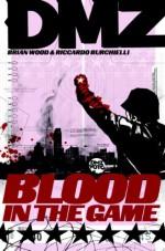 DMZ, Vol. 6: Blood in the Game - Riccardo Burchielli, Brian Wood