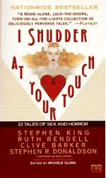 I Shudder at Your Touch - Clive Barker, Stephen King, Valerie Martin, Various Authors, Carolyn Banks, Michele B. Slung, May Sinclair, Stephen R. Donaldson, Thomas M. Disch, Ruth Rendell