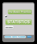 The Basic Practice of Statistics: w/Student CD - David Moore, William I. Notz, Michael A. Fligner