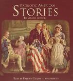 Patriotic American Stories - Various, Patrick Cullen